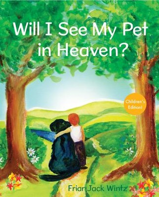 Will I See My Pet in Heaven?: Children's Edition - eBook  -     By: Jack Wintz