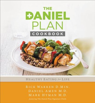 The Daniel Plan Cookbook: Healthy Eating for Life - Slightly Imperfect  -     By: Rick Warren, Daniel Amen, Mark Hyman