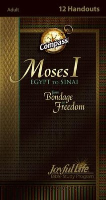 Moses I: Egypt to Sinai - from Bondage to Freedom Adult Bible Study Weekly Compass Handouts  -