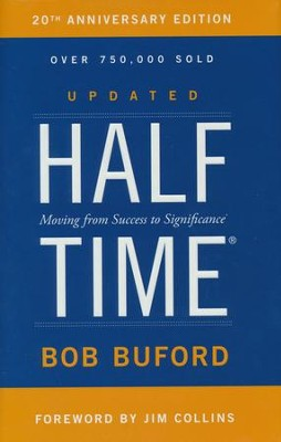 Halftime: Moving from Success to Significance, 20th Anniversary Edition  -     By: Bob Buford
