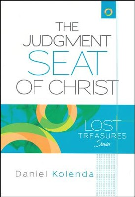 The Judgment Seat of Christ  -     By: Daniel Kolenda, Dr. Robert Gladstone