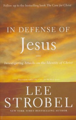 In Defense of Jesus: Investigating Attacks on the Identity of Christ  -     By: Lee Strobel
