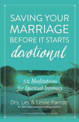 Saving Your Marriage Before It Starts Devotional: 52 Meditations for Spiritual Intimacy  -     By: Dr. Les Parrott, Dr. Leslie Parrott