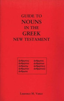 Guide to Nouns in the Greek New Testament  -     By: Laurence M. Vance