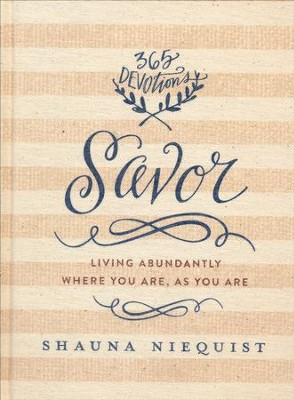 Savor: Living Abundantly Where You Are, As You Are, 365  Devotions  -     By: Shauna Niequist