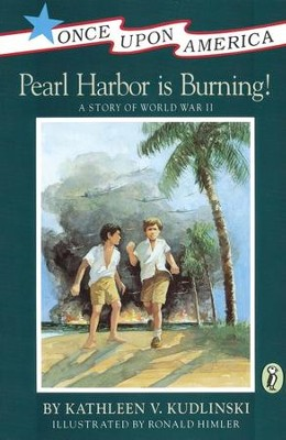 Pearl Harbor is Burning!: A Story of World War II   -     By: Kathleen Kudlinski     Illustrated By: Robert Himler