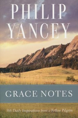 Grace Notes: 366 Daily Inspirations from a Fellow Pilgrim  -     By: Philip Yancey