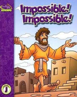A Reason For Reading, Level J: Impossible! Impossible!   -