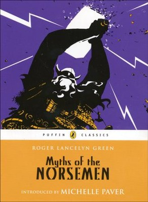 Myths of the Norsemen  -     By: Roger Lancelyn Green