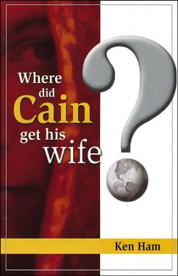 Where Did Cain Get His Wife? Booklet   -