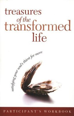Treasures of the Transformed Life: Satisfying Your Soul's Thirst for More: Participant's Book  -     By: John Ed Mathison