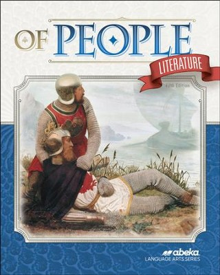 Abeka Grade 7 Of People Literature 5th Edition Christianbookcom