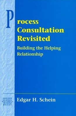 Process Consultation Revisited: Building the Helping Relationship (Prentice Hall Organizational Development Series)  -     By: Edgar H. Schein