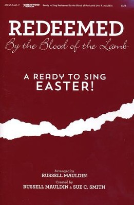 Redeemed by the Blood of the Lamb, Choral Book   -     By: Russell Mauldin