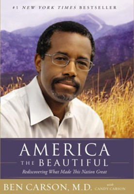 America The Beautiful: Rediscovering What Made This Nation Great  -     By: Ben Carson M.D.