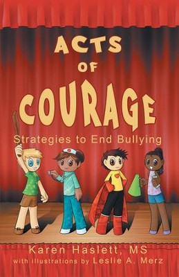 Acts of Courage: Strategies to End Bullying - eBook  -     By: Karen Haslett