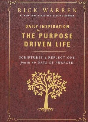 Daily Inspiration for the Purpose Driven Life: Scriptures and Reflections from the 40 Days of Purpose  -     By: Rick Warren