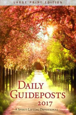 Daily Guideposts 2017: A Spirit-Lifting Devotional, Large-Print, softcover  -