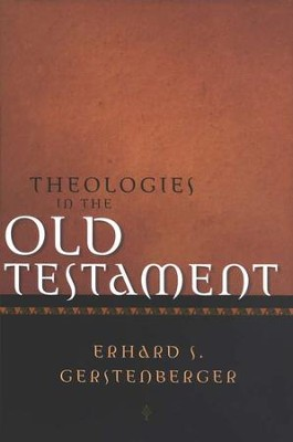 Theologies in the Old Testament   -     By: Erhard S. Gerstenberger