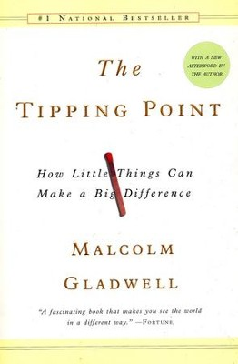 The Tipping Point: How Little Things Can Make a Big Difference  -     By: Malcolm Gladwell
