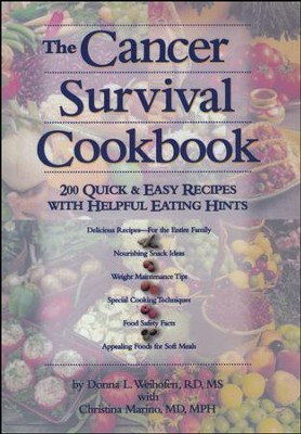 The Cancer Survival Cookbook: 200 Quick and Easy Recipes with Helpful Eating Hints  -     By: Christina Marino, Donna L. Weihofen
