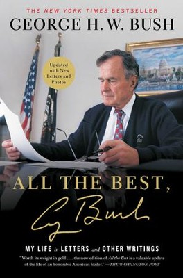 All the Best, George Bush: My Life in Letters and Other Writings - eBook  -     By: George H.W. Bush