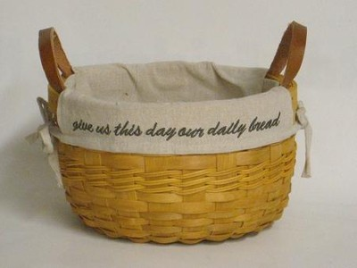 Give Us This Day Our Daily Bread, Natural Round Basket, Burlap Lining  -
