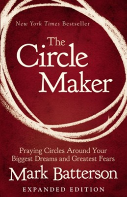 The Circle Maker  -     By: Mark Batterson