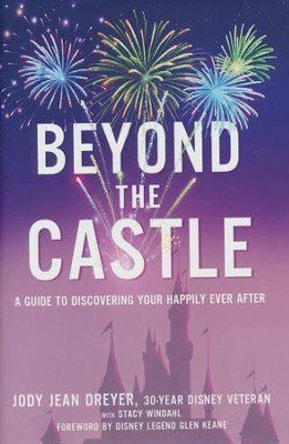 Beyond the Castle: A Guide to Discovering Your Happily Ever After  -     By: Jody Jean Dreyer, Stacy L. Windahl