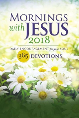 Mornings with Jesus 2018: Daily Encouragement for Your Soul  -     By: Guideposts