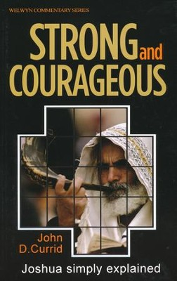 Strong and Courageous (Joshua), Welwyn Commentary Series  -     By: John Currid