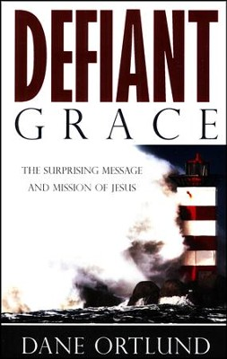Defiant Grace  -     By: Dane Ortlund