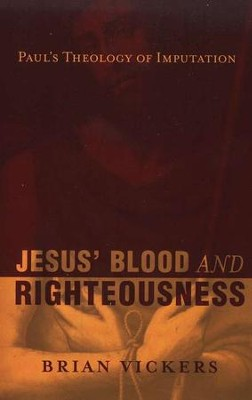 Jesus' Blood and Righteousness  -     By: Brian Vickers
