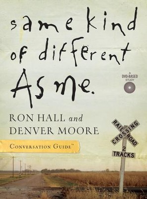 Same Kind of Different As Me Conversation Guide - eBook  -     By: Ron Hall, Denver Moore