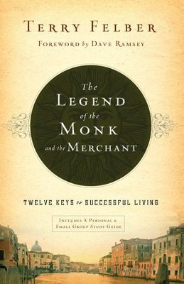 The Legend of the Monk and the Merchant: Twelve Keys to Successful Living - eBook  -     By: Terry Felber