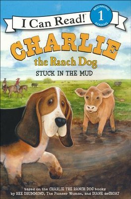 Charlie the Ranch Dog: Stuck in the Mud  -     By: Ree Drummond, Diane deGroat