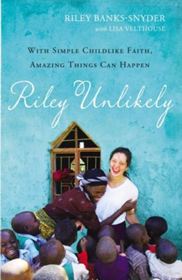 Riley Unlikely  -     By: Riley Banks-Snyder