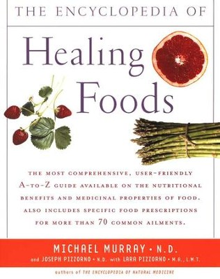 The Encyclopedia of Healing Foods   -     By: Michael Murray N.D., Joseph Pizzorno N.D., Lara Pizzorno M.A.