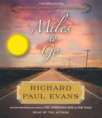 Miles To Go: The Second Journal Of The Walk Series  -     Narrated By: Richard Paul Evans     By: Richard Paul Evans