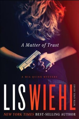 A Matter of Trust - eBook  -     By: Lis Wiehl & April Henry