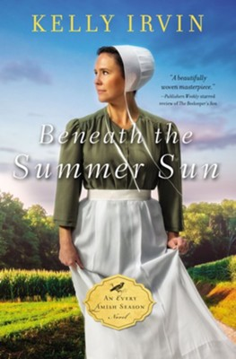 Beneath the Summer Sun  -     By: Kelly Irvin