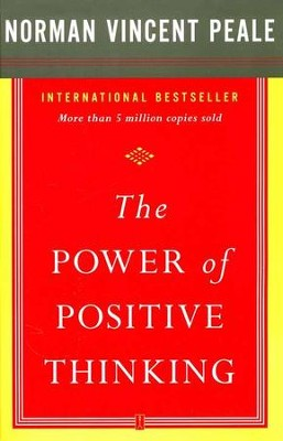 The Power of Positive Thinking, 50th Anniversary Edition  -     By: Norman Vincent Peale