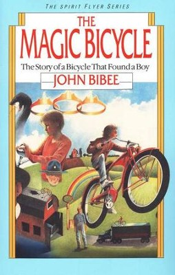 The Spirit Flyer Series #1: The Magic Bicycle   -     By: John Bibee