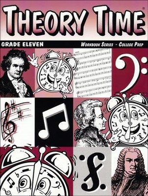Theory Time for Grade Eleven - College Prep Workbook  -