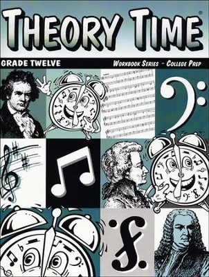 Theory Time for Grade Twelve - College Prep Workbook  -