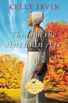 Through the Autumn Air - By: Kelly Irvin