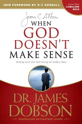 When God Doesn't Make Sense - eBook  -     By: Dr. James Dobson