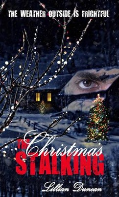 The Christmas Stalking: Short Story - eBook  -     By: Lillian Duncan
