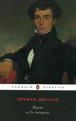 Pierre, Or, the Ambiguities    -     Edited By: William Spengemann     By: Herman Melville