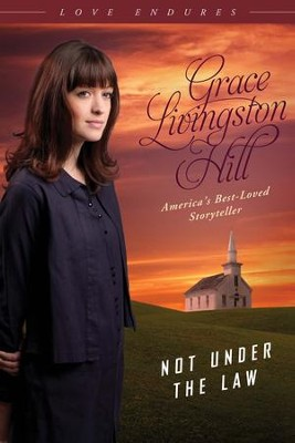 Not Under the Law - eBook  -     By: Grace Livingston Hill